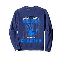 Cop Shirt - Future Police Officer Like My Grandpa Sweatshirt Navy