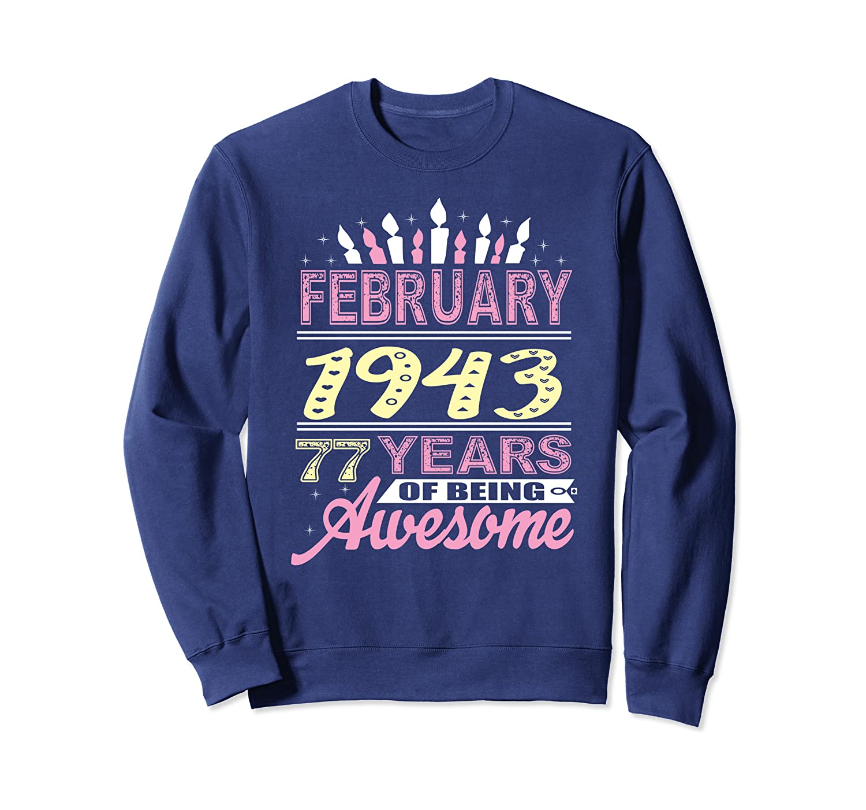 February 1943 77th Birthday Valentine's Day 2020 Women Gift Sweatshirt