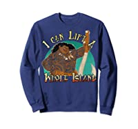 Moana Maui I Can Lift A Whole Island Graphic Shirts Sweatshirt Navy