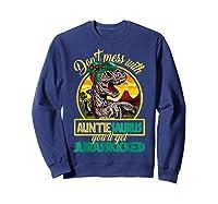 Don\\\'t Mess With Auntiesaurus T Rex Aunt Family Costume T-shirt Sweatshirt Navy