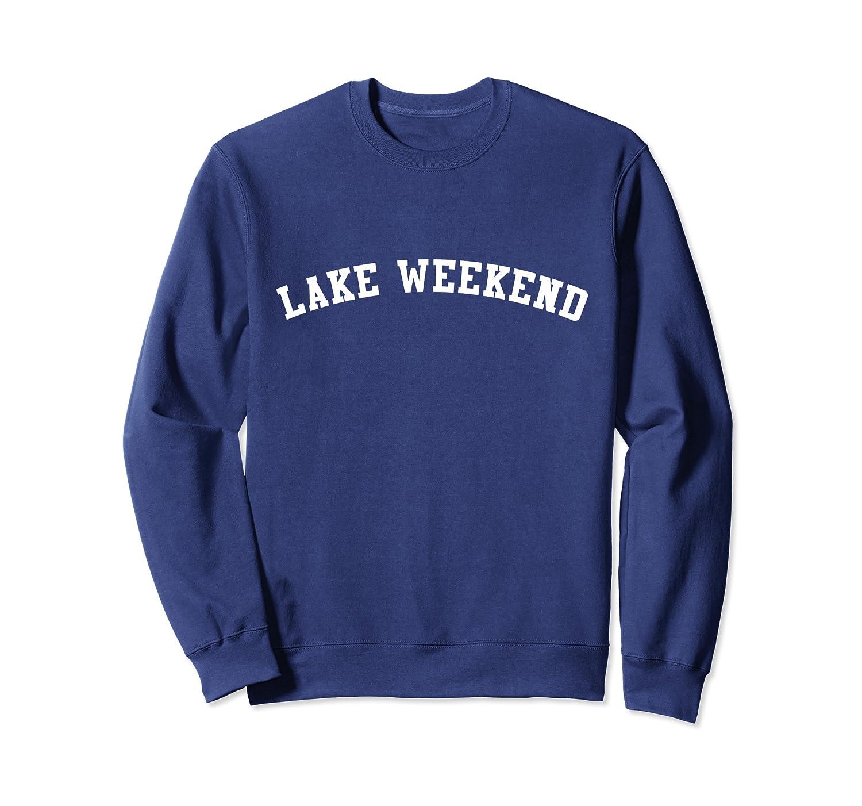Lake Weekend Sweatshirt