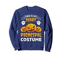 Principal Halloween This Is My Scary Principal Costume Shirts Sweatshirt Navy