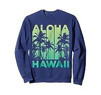Aloha Hawaii Hawaiian Island Vintage 1980s Throwback Shirts Sweatshirt Navy