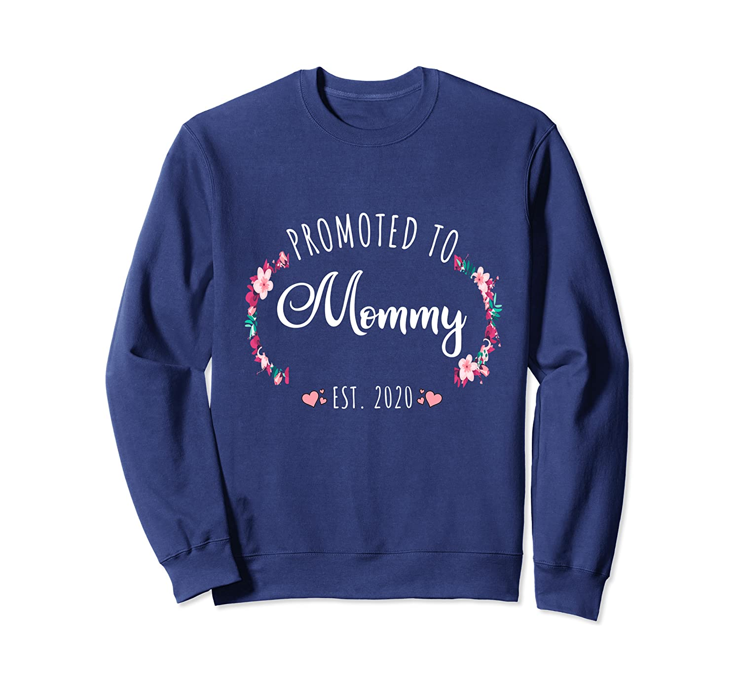 New Mom Gift 2020 Sweatshirt Promoted To Mommy Est