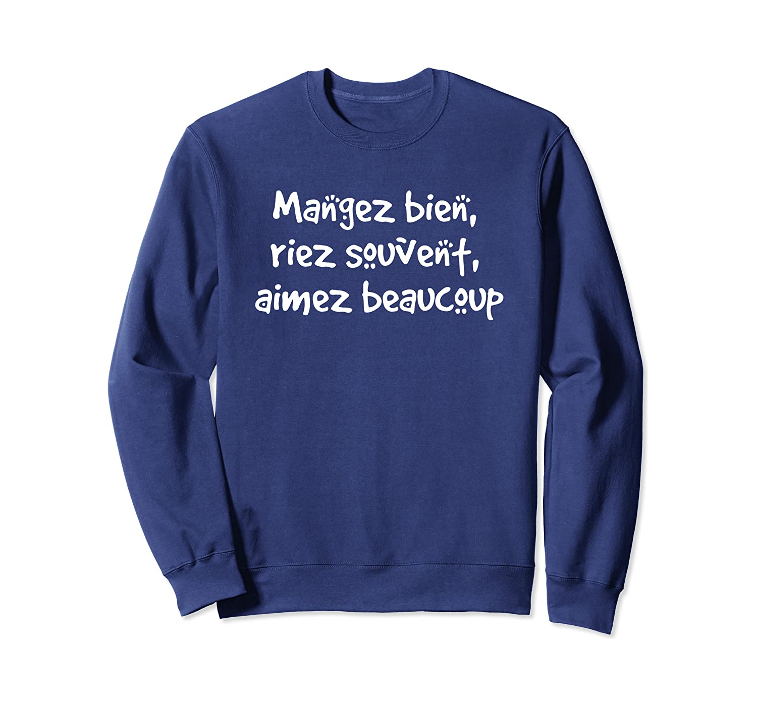 Popular French Saying Funny Holiday Gift Sweatshirt
