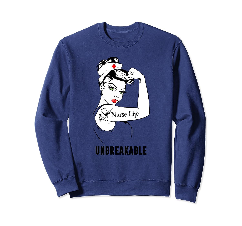 Nurse Life Unbreakable Gift – Funny Nursing Women Strong Sweatshirt