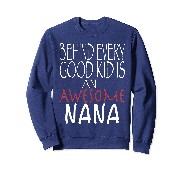 Behind Every Good Kid Awesome Nana Family Christmas Pajama Sweatshirt-Awarplus