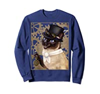 Steampunk Cat - Siamese With A Top Hat, Goggles, And Gears T-shirt Sweatshirt Navy