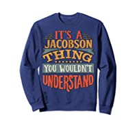 It\\\'s A Jacobson Thing You Wouldn\\\'t Understand T-shirt Sweatshirt Navy