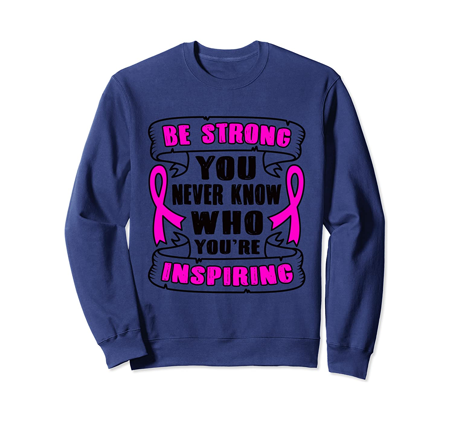 Flower pink Ribbon Cancer Awareness be strong inspire fight Sweatshirt