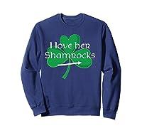 Funny Couples St. Patty's Day I Love Her Shamrocks Shirts Sweatshirt Navy