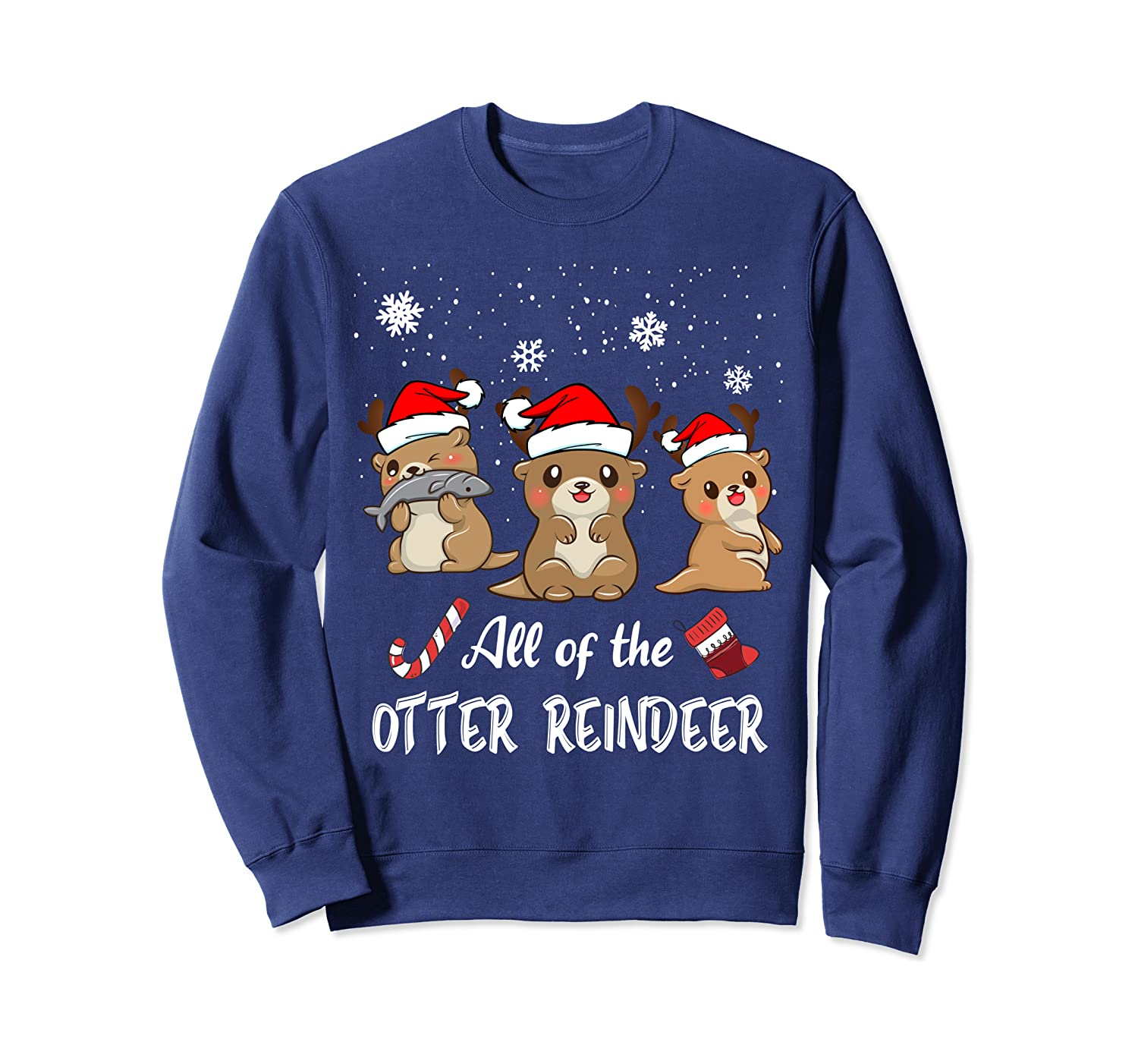 All of the Otter Reindeer Christmas Funny Cute Sweatshirt