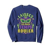 Laissez Les Bons Temps Rouler Mardi Gras Mask Shirts Sweatshirt Navy