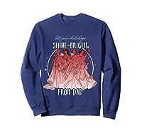 Disney Princesses Shine Bright Dad Shirts Sweatshirt Navy