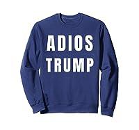 Funny Adios President Trump Impeach Him T Shirt Sweatshirt Navy