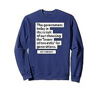 Vote Third Party Shirt Quote Libertarian Governt Sweatshirt Navy