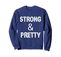 Strong Pretty Funny Strongman Workout Gym Gift Shirts Sweatshirt Navy
