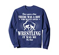 Once Upon A Time Boy Loved Wrestling T Shirt Sweatshirt Navy