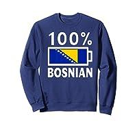Bosnia Herzegovina Flag Shirt 100 Bosnian Battery Power Sweatshirt Navy