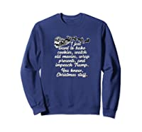 I Just Want To Do Christmas Stuff Impeach Trump 45 T Shirt Sweatshirt Navy