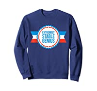 Resist Dump Impeach Protest Rally Extremely Stable Genius T Shirt Sweatshirt Navy