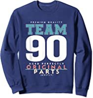 90th Birthday Funny Gift Team Age 90 Years Old T-shirt Sweatshirt Navy
