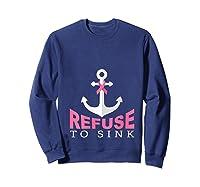 Refuse To Sink Breast Cancer Survivor Anchor Pink Ribbon T Shirt Sweatshirt Navy