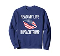 Read My Lips Impeach Trump Patriotic Flag Shirt Sweatshirt Navy