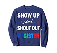Registration Day Gift Register To Vote Us Election T Shirt Sweatshirt Navy