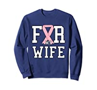 Husband Cure Breast Cancer For My Wife Pink Ribbon T Shirt Sweatshirt Navy