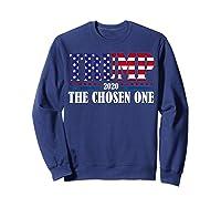 Trump 2020 The Chosen One Election T Shirt Sweatshirt Navy