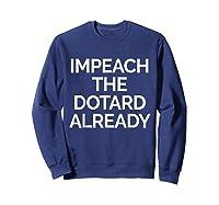 Impeach Dotard Trump Tshirt Sweatshirt Navy