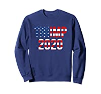 President Trump 2020 American Flag Usa Presidential Election T Shirt Sweatshirt Navy