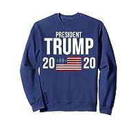 President Trump 2020 Presidential Campaign Re Election T Shirt Sweatshirt Navy