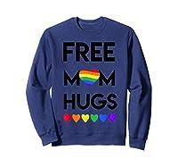 Free Mom Hugs Rainbow Heart Lgbt Pride Month Shirts Sweatshirt Navy