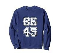 Impeach Trump Shirt 86 45 Tee Sweatshirt Navy