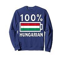 Hungary Flag T Shirt 100 Hungarian Battery Power Tee Sweatshirt Navy