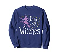 Drink Up Witches T-shirt For Halloween Drinking T-shirt Sweatshirt Navy