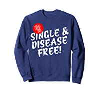 For A Limited Time Only Single Gift Disease Free Tshirt Sweatshirt Navy