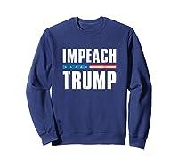 Impeach Trump T Shirt Sweatshirt Navy
