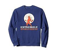 Resist Trump Impeach Protest Rally Extremely Stable Genius Premium T Shirt Sweatshirt Navy