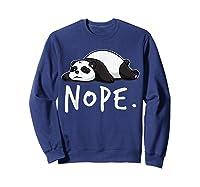 Lazy Day Procrastinate Tired Cute Animal Funny Panda Nope Shirts Sweatshirt Navy