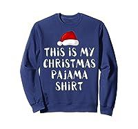 This Is My Christmas Pajama Santa Hat Family Matching Xmas Shirts Sweatshirt Navy