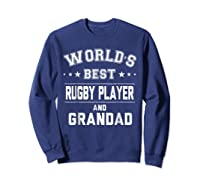 Worlds Best Rugby Player And Grandad Gift Cm Shirts Sweatshirt Navy