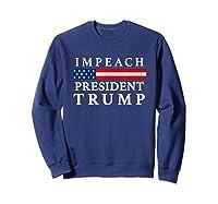 Impeach President Trump T Shirt Sweatshirt Navy