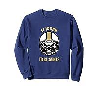Saints Rad To Be Nola New Orleans Football Fan Shirts Sweatshirt Navy