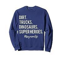 Dirt Trucks Dinosaurs Superheroes Boy Mom Shirts Sweatshirt Navy