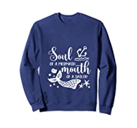 Soul Of A Mermaid Mouth Of A Sailor Sea Ocean Lover Gift T Shirt Sweatshirt Navy