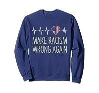 Make Racism Wrong Again American Heartbeat Anti Hate Impeach T Shirt Sweatshirt Navy