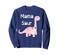 Mama Saur Dino Mom T Shirt Funny Gift For Mothers Day Sweatshirt Navy